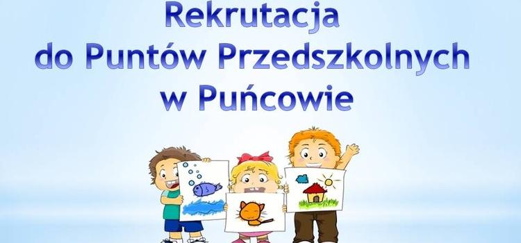 Rekrutacja dzieci do Puntów Przedszkolnych w Puńcowie