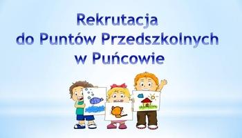 Rekrutacja do Punktów Przedszkolnych w Puńcowie